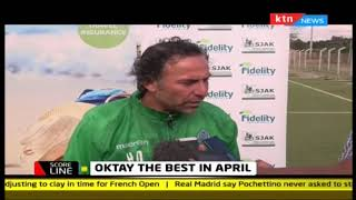 Oktay the best in April | KTN SCORELINE