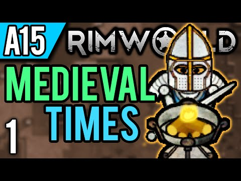 RimWorld Alpha 15 Modded | Medieval Times! (Let's Play RimWo
