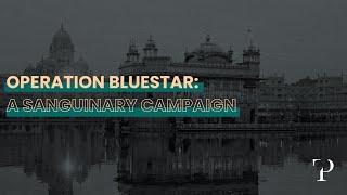 OPERATION BLUESTAR: A Sanguanary Campaign