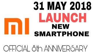 Xiaomi New Smartphone Launch 31 May 2018 ,Mi Upcoming Flagship Notch display Latest Phone,Not Redmi