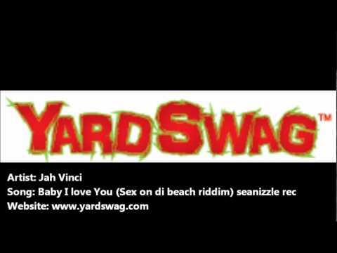 Jah Vinci - Baby I Love You - (Sex On Di Beach Riddim ...