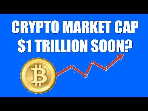 CRYPTO MARKET CAP $1 TRILLION SOON?
