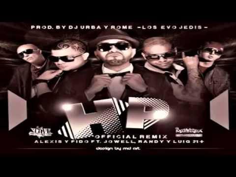 Hp Remix - Alexis Y Fido Ft Jowell Y Randy,Lui-G 21Plus(Original) ★REGGAETON 2013★