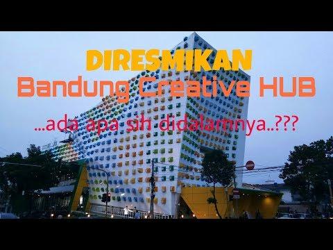 Bandung Creative HUB - DIRESMIKAN - Walkthrough - Ada apa sih didalamnya???