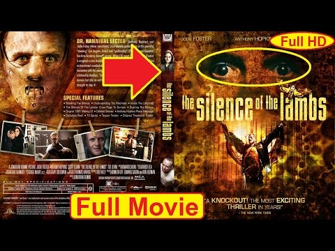 The Silence of the Lambs 1991 F.U.L.L movie  Jodie Foster, Anthony Hopkins, Lawrence A. Bonney
