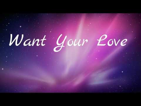 Want Your Love - Monarch (Lyric Video)