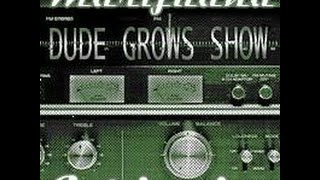 #1 Grow Talk Dude Grows Show