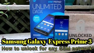 How to unlock Samsung Galaxy Express Prime 3 for any GSM network worldwide!