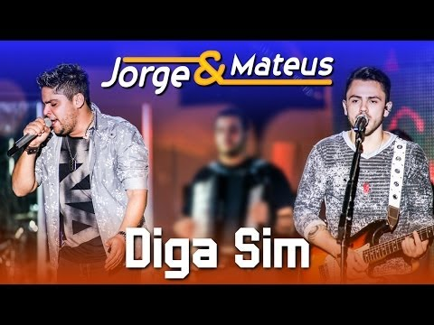 Jorge e Mateus - Diga Sim - [DVD Ao Vivo em Jurerê] - (Clipe Oficial)