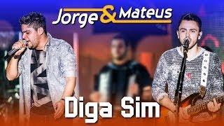 Baixar Jorge e Mateus - Diga Sim - [DVD Ao Vivo em Jurerê] - (Clipe Oficial)