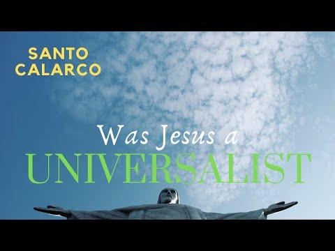 Santo Calarco: Bitesize - Was Jess a UNIVERSALIST?