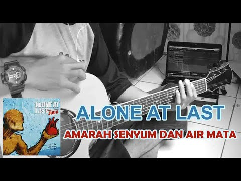 Alone At Last - Amarah Senyum Dan Air Mata (Acoustic Cover)