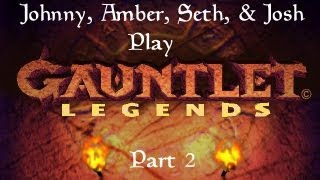 Let's Co-op Gauntlet Legends (With Josh, Seth, & Amber) Part 2: Minotaur
