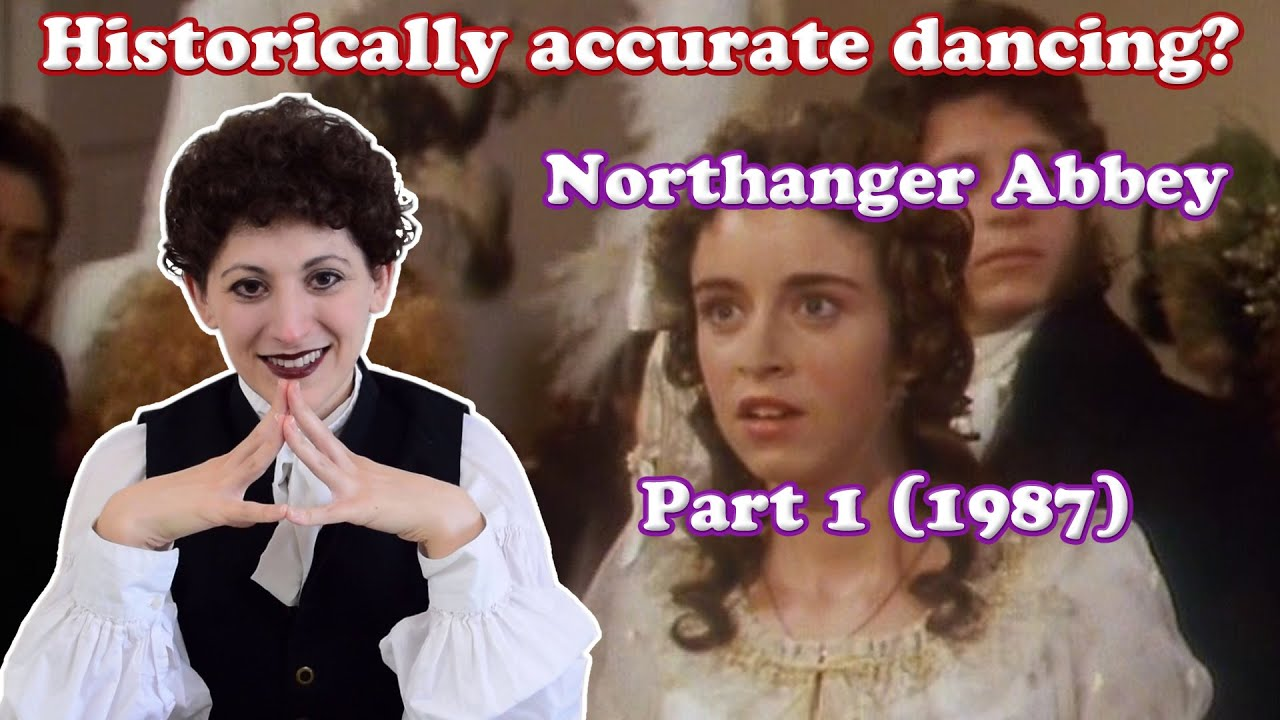 How Historically Accurate Is the Dancing in Northanger Abbey (1987)? - Jane Austen En Pointe