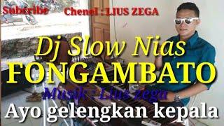 DJ NIAS SLOW ||FONGAMBATO ||LIUS ZEGA