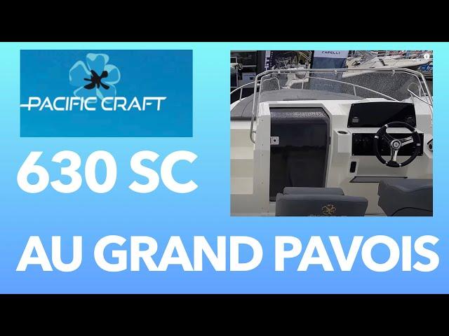 Pacific Craft 630 Sun Cruiser - LE 630 SC en Visite lors du salon du Grand Pavois 2021