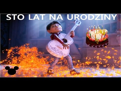 Coco Disney STO LAT NA URODZINY Happy Birthday Song Polish