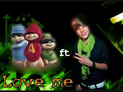 Justin Bieber Love me Chipmunks