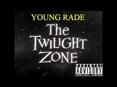 YOUNG RADE THE TWILIGHT ZONE