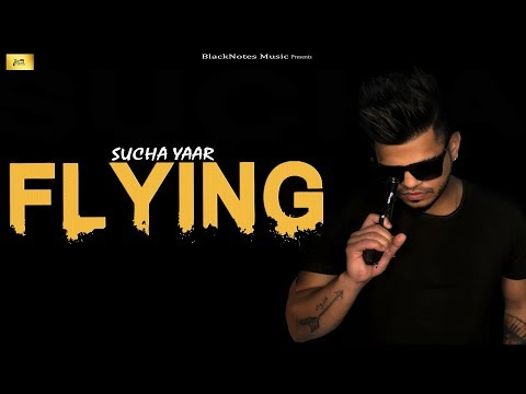 FLYING - Sucha Yaar | Latest Punjabi Song 2020