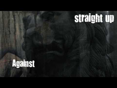 Straight Up - Against (Official Audio)
