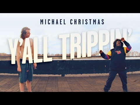 Michael Christmas - Y'all Trippin' [Official Video]