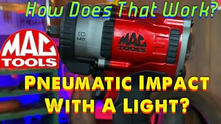 Mac Tools Pneumatic Impact With Rechargeable Light Built In. How it works