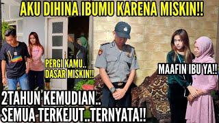 COWOK MISKIN DIHINA!! CINTAKU TIDAK DIRESTUI IBUMU!! 2TAHUN KEMUDIAN SEMUA TERKEJUT..TERNYATA!!