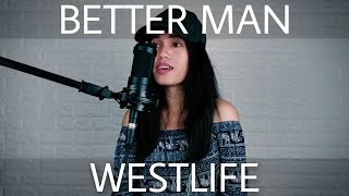 Gambar cover Westlife - Better Man (Cover) by Rosie
