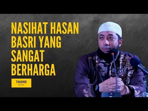 Nasihat Hasan Basri yang Sangat Berharga - Ustadz Khalid Basalamah