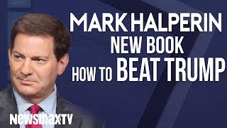 "Mark Halperin New Book ""How to Beat Trump"""