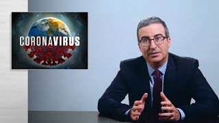 Coronavirus III: Last Week Tonight with John Oliver (HBO)