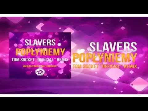 """Slavers - Popłyniemy ( TOM SOCKET """"OFFICIAL"""" REMIX )"""