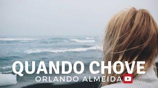 Baixar Quando Chove - Orlando Almeida (Lyric Video)
