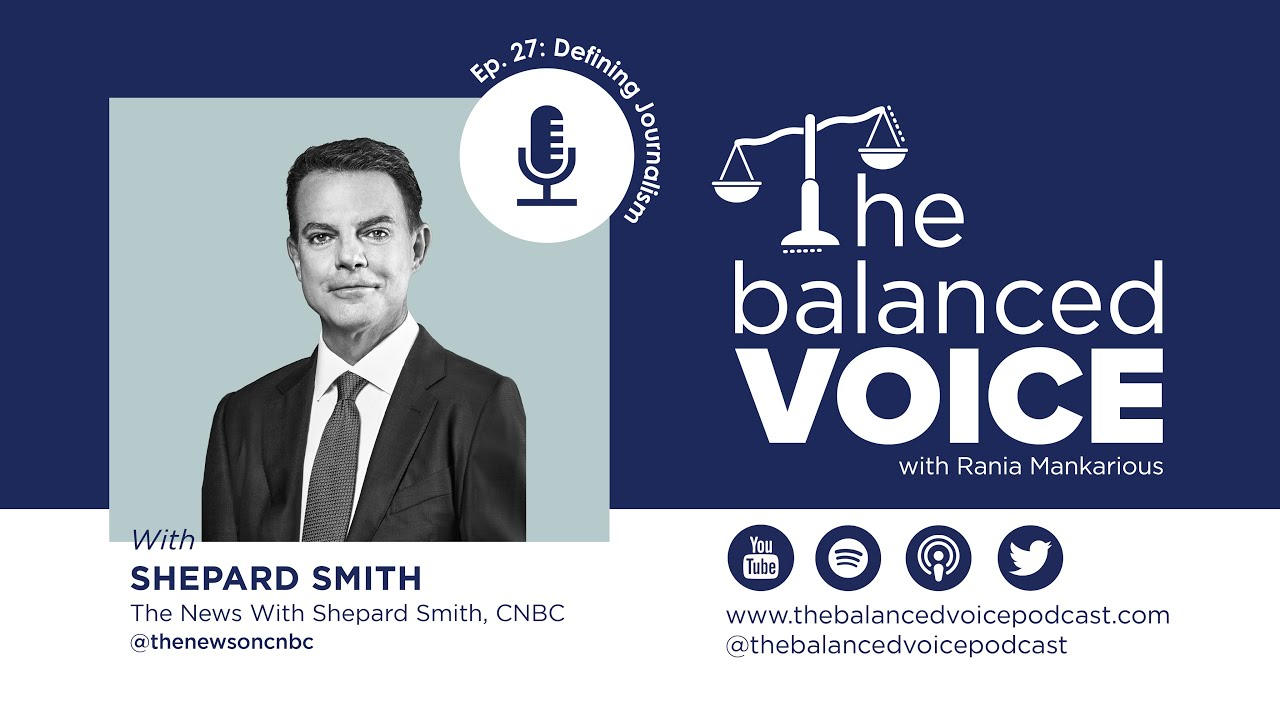 The Balanced Voice Ep. 27 | Shepard Smith - Defining Journalism