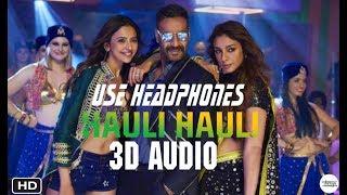HAULI HAULI-3D AUDIO ||De De Pyaar De || Garry Sandhu & Neha Kakkar |Bass Boosted|UNKNOWN|2019