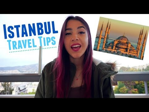 ISTANBUL TRAVEL TIPS YOU SHOULD KNOW