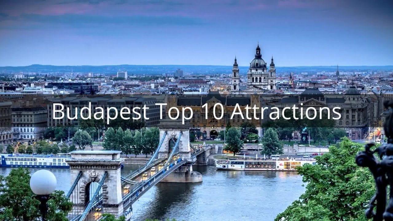 Budapest Top 10 Attractions Youtube