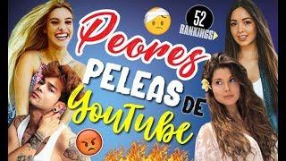 LAS PEORES PELEAS DE YOUTUBERS - 52 Rankings