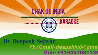 ORIGINAL CLEAN KARAOKE ...........FULL CHAK DE INDIA