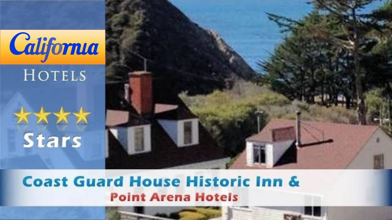 Coast Guard House Historic Inn Cottages Point Arena Hotels California