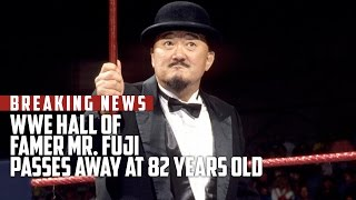 BREAKING NEWS: WWE Hall Of Famer Mr. Fuji Passes Away At 82 Years Old