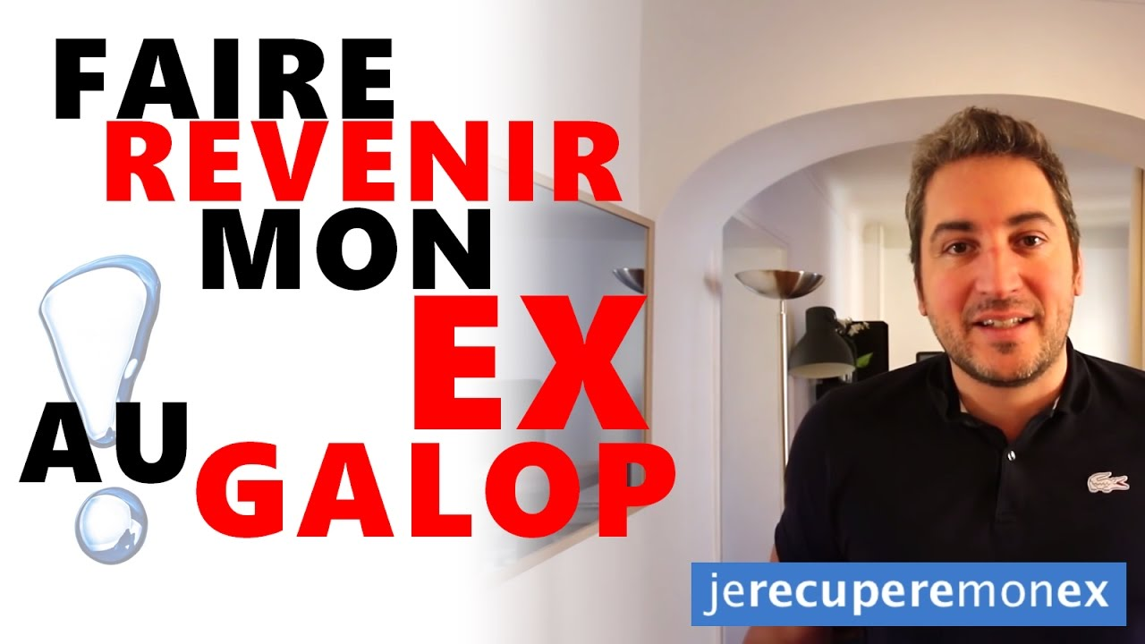 comment faire revenir mon ex au galop youtube. Black Bedroom Furniture Sets. Home Design Ideas
