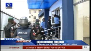 Police Arrest 4 Suspects In Ondo, Lagos Over Ikorodu Bank Robbery 06/07/15
