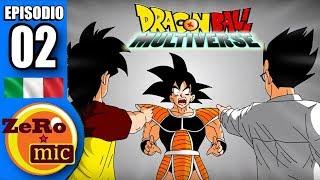 ZeroMic - Dragon Ball Multiverse: Episodio 2 [ITA]