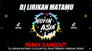 Download lagu DJ an Matamu - Remix Dangdut Viral Terbaru MP3