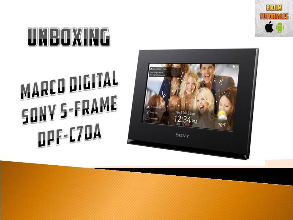 Unboxing-Marco Digital Sony S-Frame DPF-C70A - ECDLM TUTORIALES ...