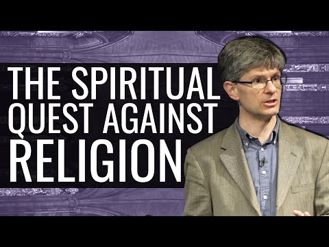 The Spiritual Quest Against Religion