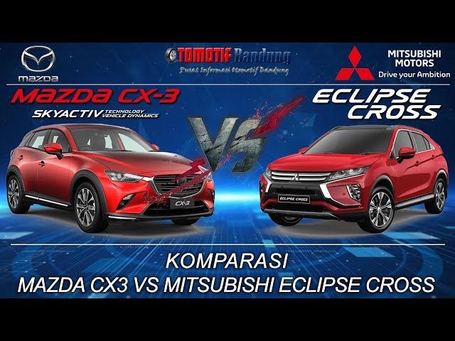 Komparasi Mazda CX3 vs Mitsubishi Eclipse Cross