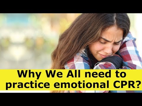 Why We All Need To  Practice Emotional CPR?